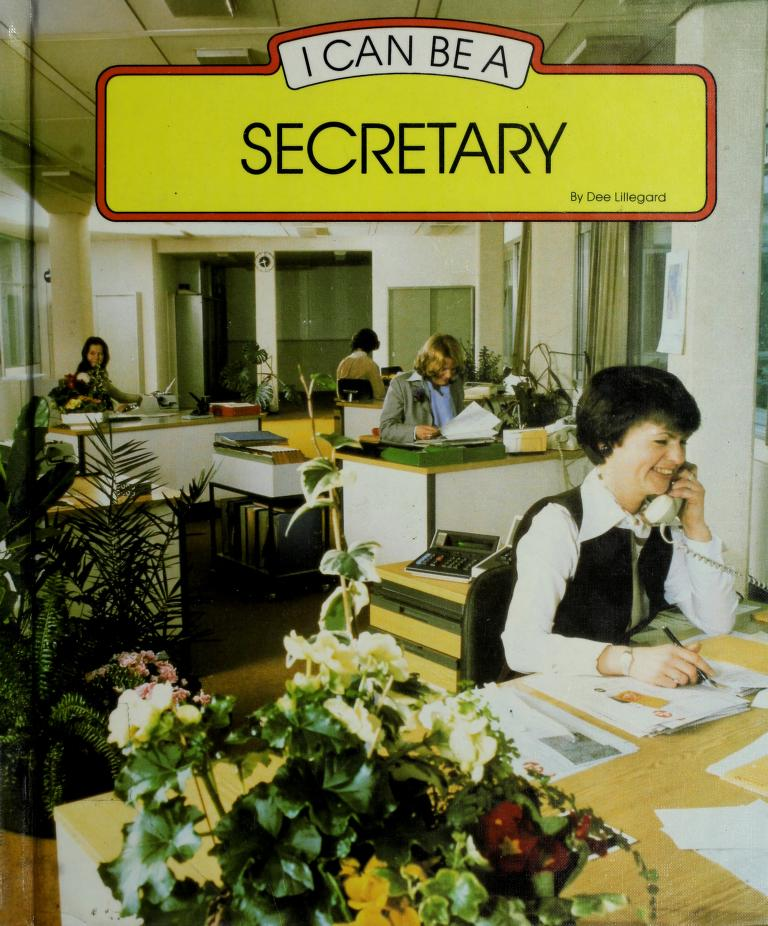 I can be a secretary by Dee Lillegard