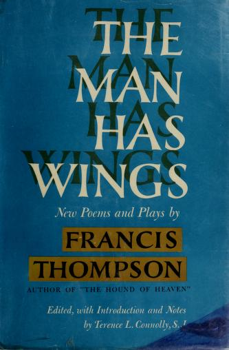 The man has wings by Francis Thompson