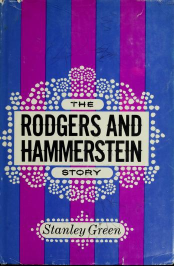 The Rodgers and Hammerstein story by Stanley Green