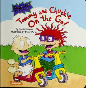 Cover of: Tommy and Chuckie On the Go (Rugrats) | Sarah Willson