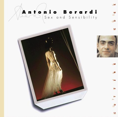 Antonio Berardi: Sex and Sensibility (Cutting Edge (New York, N.Y. : Watson-Guptill).) by Tamsin Blanchard