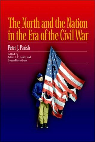 The North and the nation in the era of the Civil War by Peter J. Parish