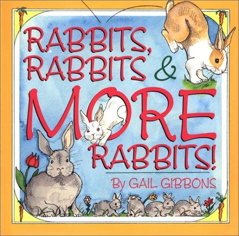 Rabbits, rabbits, & more rabbits! by Gail Gibbons