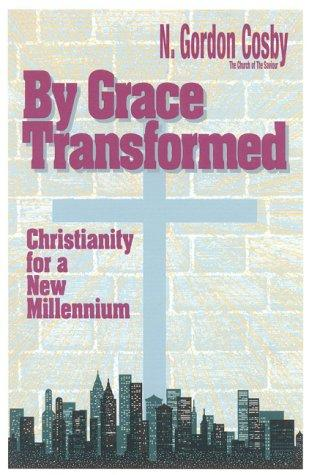 By Grace Transformed by N Gordon Cosby