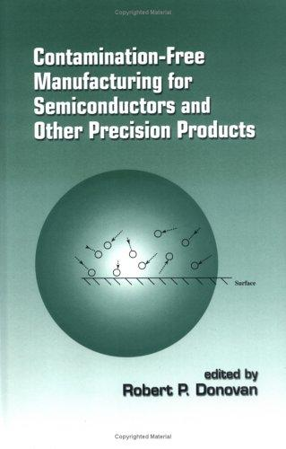 Contamination-Free Manufacturing for Semiconductors and Other Precision Products by Donovan
