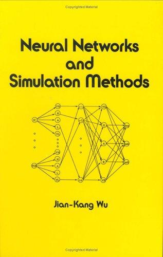 Neural networks and simulation methods by Jian-Kang Wu