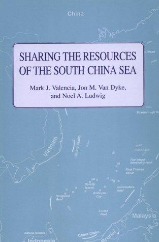 Sharing the resources of the South China Sea by Mark J. Valencia