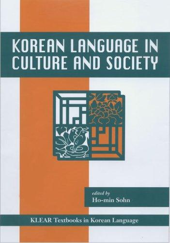 Korean Language in Culture And Society (Klear Textbooks in Korean Language) by Ho-Min Sohn