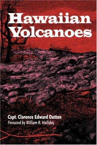 Hawaiian Volcanoes (A Latitude 20 Book) by Clarence E. Dutton