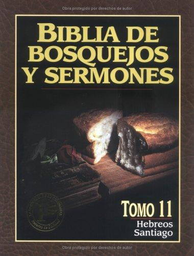 Hebreos y Santiago #11: Preacher's Outline and Sermon Bible by Anonymous