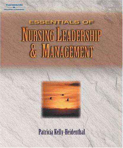 Essentials of Nursing Leadership & Management by Patricia Kelly, Janice Tazbir