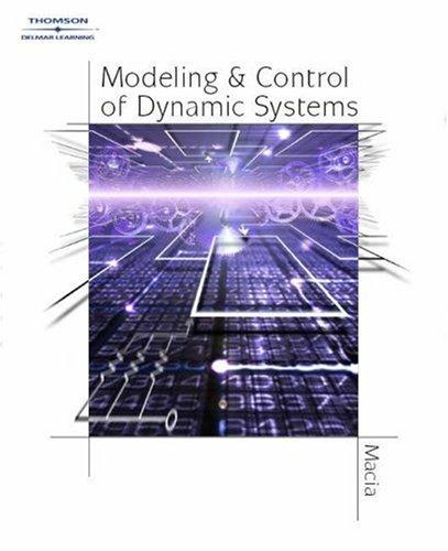 Modeling and Control of Dynamic Systems by George J. Thaler
