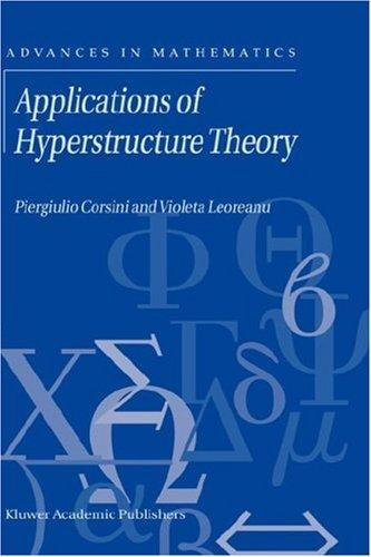 Applications of hyperstructure theory by Piergiulio Corsini