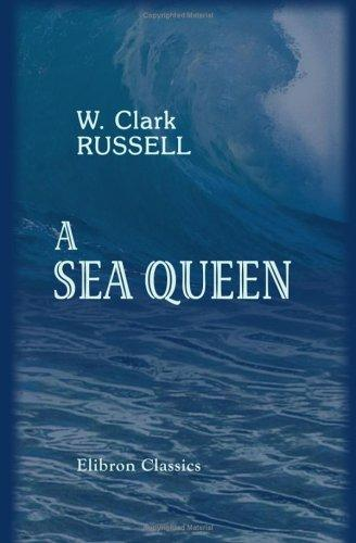 A Sea Queen by William Clark Russell