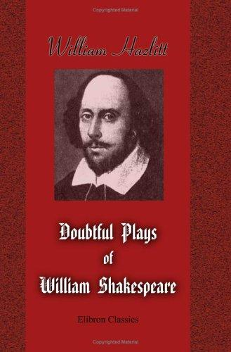 The Doubtful Plays Of William Shakespeare by William Hazlitt