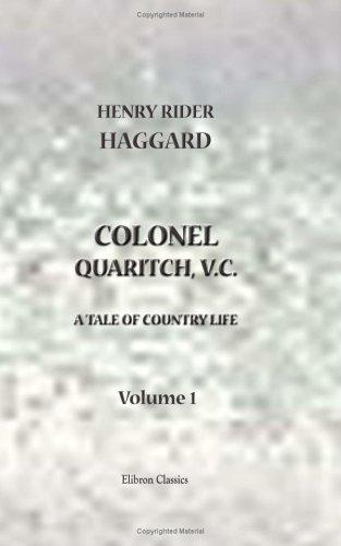 Colonel Quaritch, V.C.: A Tale of Country Life by H. Rider Haggard