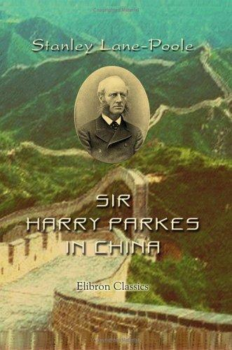 Sir Harry Parkes in China by Stanley Lane-Poole