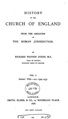 History of the Church of England from the Abolition of the Roman Jurisdiction by Richard Watson Dixon