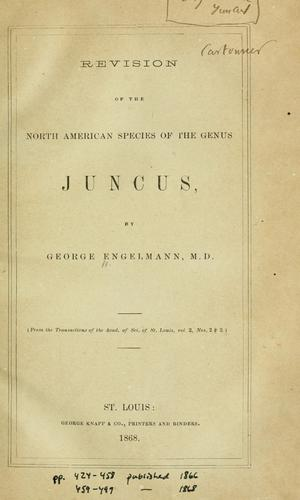 A revision of the North American species of the genus Juncus by George Engelmann