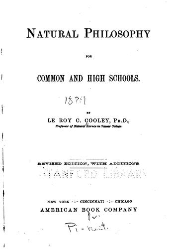 Natural Philosophy for Common and High Schools by LeRoy Clark Cooley