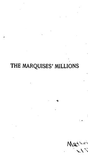 The Marquise's Millions: A Novel by Frances Aymar Mathews