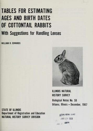 Tables for estimating ages and birth dates of cottontail rabbits by William R. Edwards