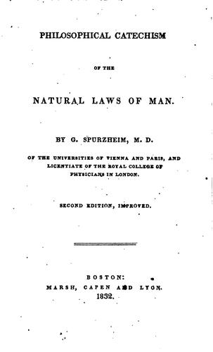 Philosophical Catechism of the Natural Laws of Man by Johann Gaspar Spurzheim