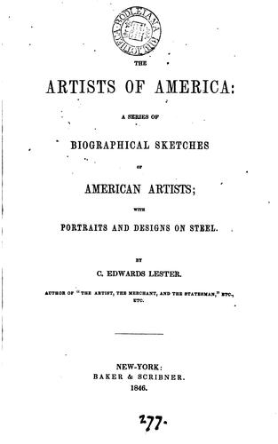The artists of America: a series of biographical sketches by Charles Edwards Lester