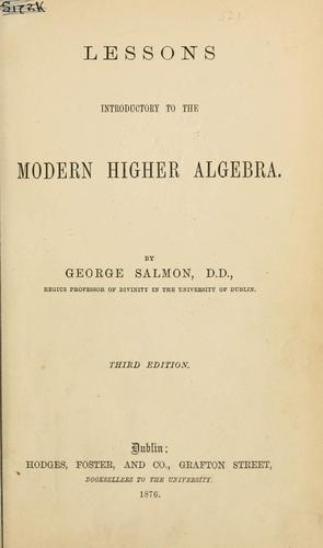 Lessons introductory to the modern higher algebra.