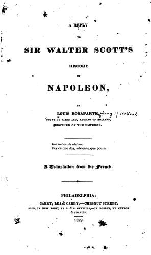 A Reply to Sir Walter Scott's History of Napoleon by Louis Bonaparte