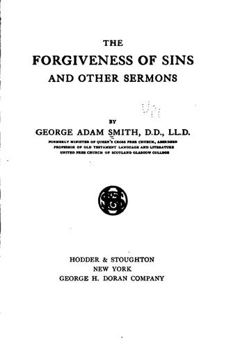 The Forgiveness of Sins: And Other Sermons by George Adam Smith