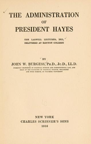 The administration of President Hayes by John William Burgess