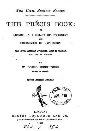 The précis book: or Lessons in accuracy of statement [&c.]. [With] Key by William Cosmo Monkhouse