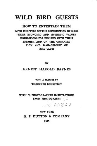 Wild Bird Guests: How to Entertain Them by Ernest Harold Baynes
