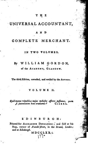 The Universal Accountant and Complete Merchant: In Two Volumes by William Gordon
