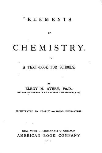 Elements of Chemistry by Elroy McKendree Avery