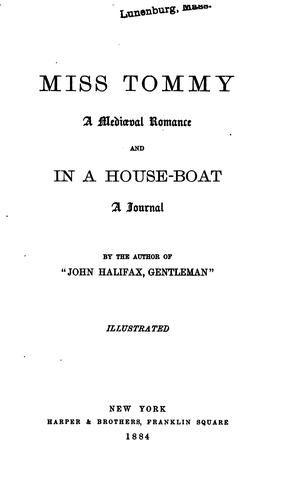 Miss Tommy: A Mediaeval Romance. And, In a Houseboat; a Journal by Dinah Maria Mulock Craik