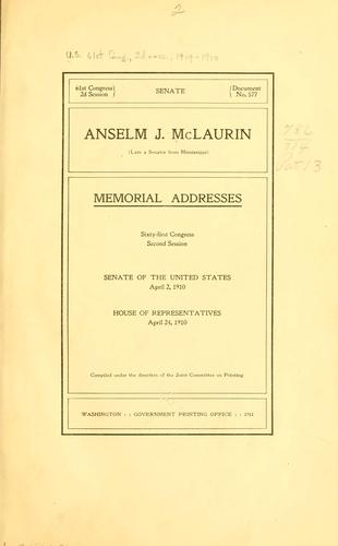 Anselm J. McLaurin (late a senator from Mississippi) by United States. 61st Congress, 2d session