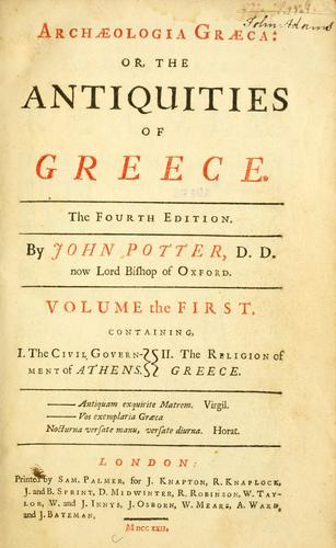 Archæologia græca: or, the antiquities of Greece by Potter, John