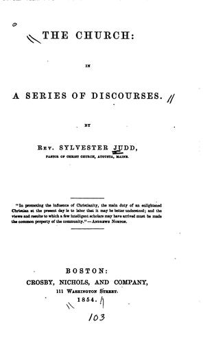 The Church, in a Series of Discourses by Sylvester Judd
