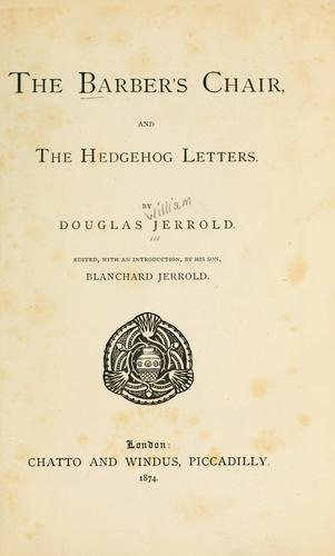 The barber's chair, and the hedgehog letters by Douglas William Jerrold