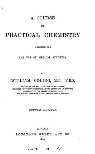 A Course of Practical Chemistry: Arranged for the Use of Medical Students by William Odling