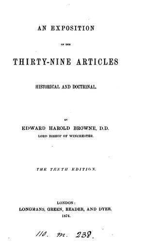 An Exposition of the Thirty-nine Articles: Historical and Doctrinal by Edward Harold Browne