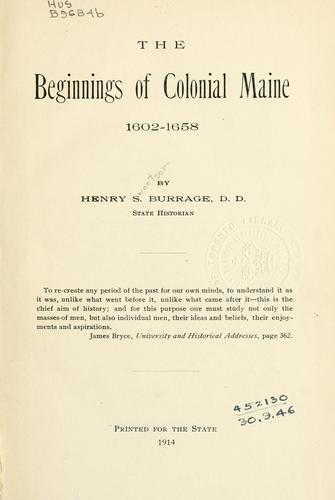 The beginnings of Colonial Maine 1602-1658 by Henry S. Burrage