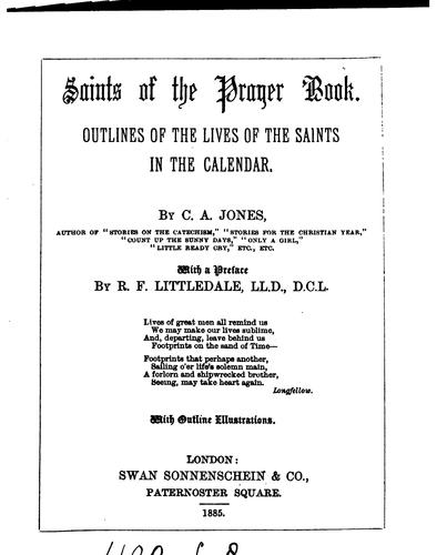 Saints of the Prayer book: Outlines of the Lives of the Saints in the Calendar by Cecilia Anne Jones