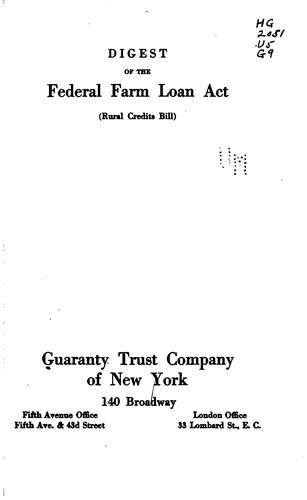 Digest of the Federal Farm Loan Act (rural Credits Bill) by Guaranty Trust Company of New York