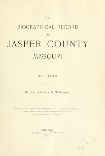The biographical record of Jasper County, Missouri by Malcolm G. McGregor