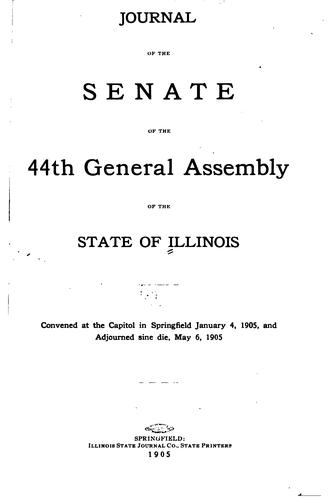 Journal of the Senate of the General Assembly by Illinois General Assembly. Senate