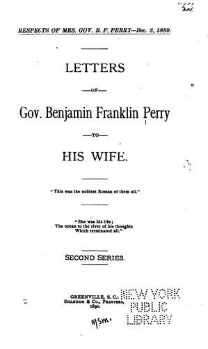 Letters of Gov. Benjamin Franklin Perry to His Wife by Benjamin Franklin Perry