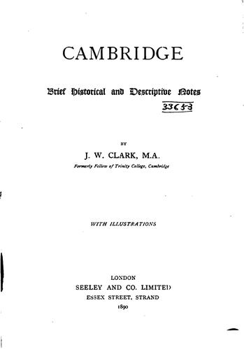 Cambridge: Brief Historical and Descriptive Notes by John Williams Clark